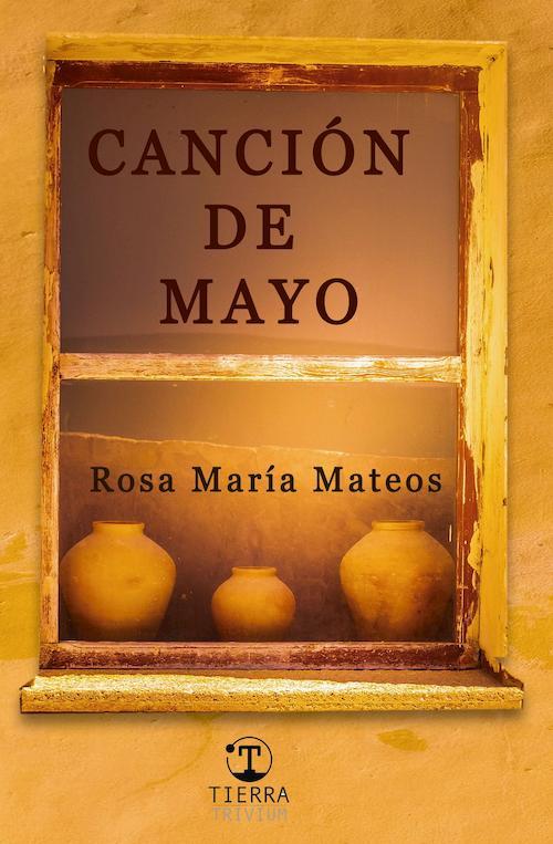 Portada de Canción de Mayo, la primera novela de Rosa Mª Mateos